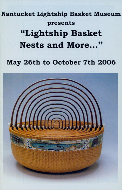 "2006 Exhibit ""Lightship Basket Nests and More.."""